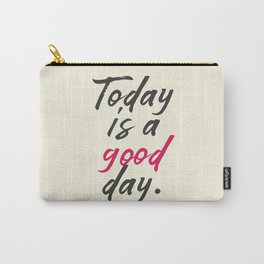 Today is a good day, positive vibes, thinking, happy life, smile, enjoy, sun, happiness, joy, free Carry-All Pouch