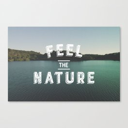 Feel The Nature Canvas Print