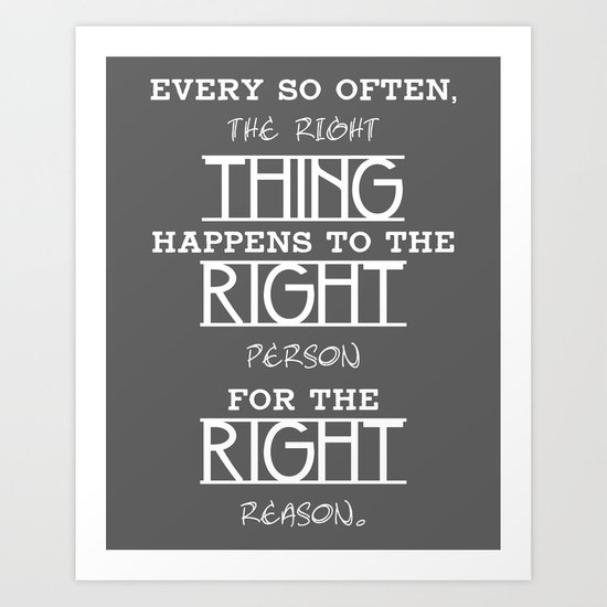 The Right Thing Art Print