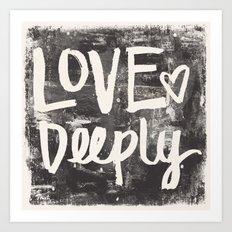 Love Deeply Art Print