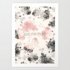 Love Me More Art Print