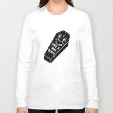 Have a nice death. Long Sleeve T-shirt