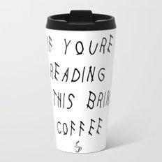 If You're Reading This Bring Coffee Parody Travel Mug