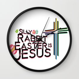 Rabbit Easter Is Jesus Funny Christian Gift Wall Clock