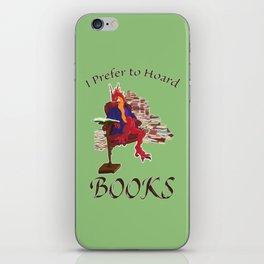I Prefer to Hoard Books iPhone Skin