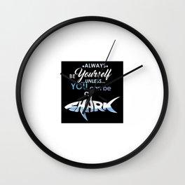 Always Be Yourself Shark Wall Clock