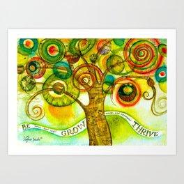 Be, Grow, Thrive Art Print