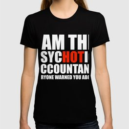 Hot Psychotic Accountant You Were Warned About T-shirt