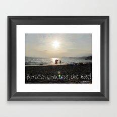 buy less; work less; live more! Framed Art Print