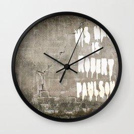 HIS NAME IS ROBERT PAULSON. Wall Clock