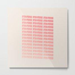 I'm Fine - Typography Metal Print