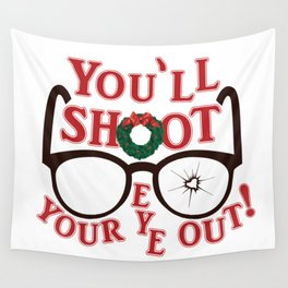 You'll Shoot Your Eye Out! Wall Tapestry