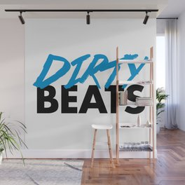 Dirty Beats Rave Quote Wall Mural