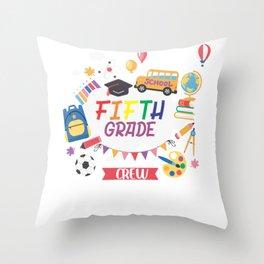 Fifth Grade Crew - First School Day Student Teacher Throw Pillow