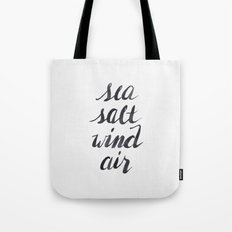 Sea, Salt, Wind, Air Tote Bag