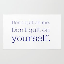 Don't quit on yourself - Friday Night Lights collection Rug
