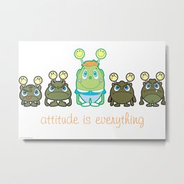 Attitude Is Everything Metal Print