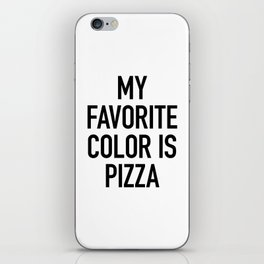 My Favorite Color is Pizza - White iPhone Skin