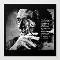 Charles Bukowski - black - quote Canvas Print