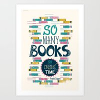 risa rodil Art Prints featuring So Many Books, So Little Time by Risa Rodil