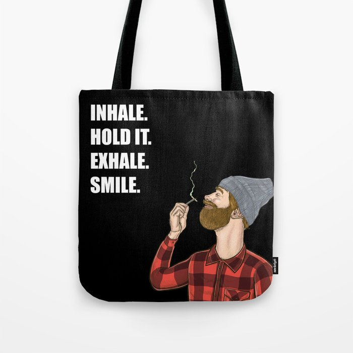 Inhale. Hold. Exhale. Smile. | Weed Lover Story  Tote Bag