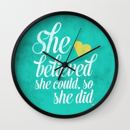 She believed and she did Wall Clock