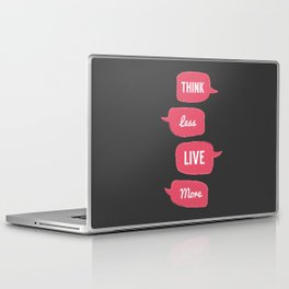 Think less, Live More Laptop & iPad Skin