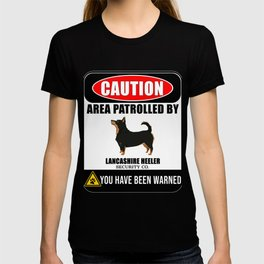 Caution Area Patrolled By Lancashire Heeler Security  T-shirt