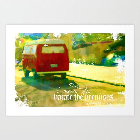 Vacate the premises Art Print