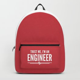 Trust Me Engineer (Red) Funny Quote Backpack