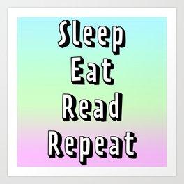 Sleep Eat Read Repeat Art Print