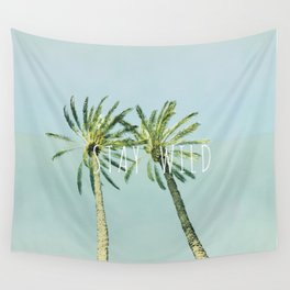 Stay wild - palms Wall Tapestry
