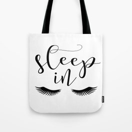 SLEEP IN PRINT, Let's Sleep In,Lashes Decor,Lashes Art,Good Night Print,Teen Girls,Calligraphy Quote Tote Bag