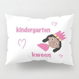 Kindergarten Kween Pillow Sham