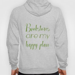 Bookstores are my happy place Hoody