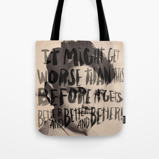 BETTER AND BETTER AND BETTER! Tote Bag