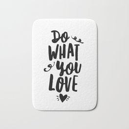 Do What You Love black and white modern typographic quote poster canvas wall art home decor Bath Mat