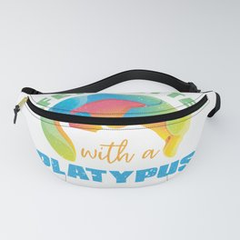 Life Is Better With Platypus Fanny Pack