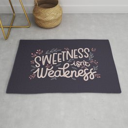 Sweetness Isn't Weakness Rug