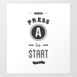 Press A to Start Art Print