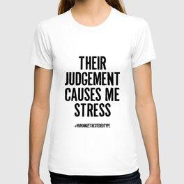 Their Judgement Causes Me Stress (white t-shirt) T-shirt