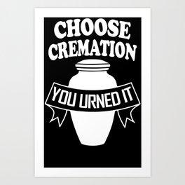 cremation Urned Art Print
