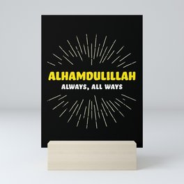 Alhamdulillah, Always, All Ways Mini Art Print