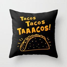 Tacos Tacos TAAACOS Throw Pillow