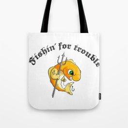 Fishin' for trouble Tote Bag