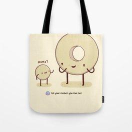 Mama Gave Me Life! Tote Bag