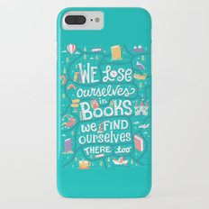 Lose ourselves in books Slim Case iPhone 7 Plus