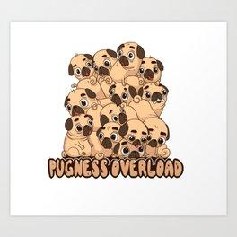 Pugness Overload Art Print