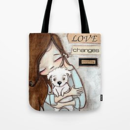 Love Changes Everything by Diane Duda Tote Bag