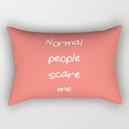Normal people scare me Living Coral Rectangular Pillow